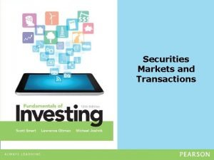 Securities Markets and Transactions Securities Markets and Transactions