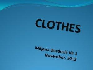 CLOTHES Miljana orevi V II 1 Novembe r