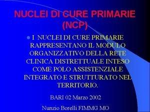 NUCLEI DI CURE PRIMARIE NCP l I NUCLEI