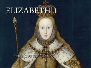 ELIZABETH 1 RELIGIOUS SETTLEMENT THE HEIR TO THE