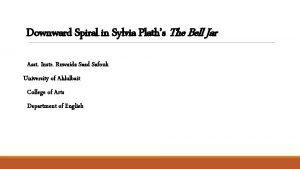 Downward Spiral in Sylvia Plaths The Bell Jar