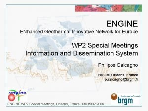 ENGINE ENhanced Geothermal Innovative Network for Europe WP