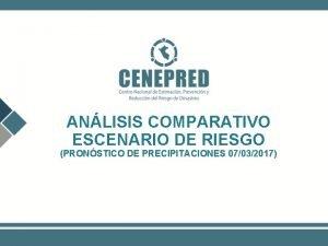 ANLISIS COMPARATIVO ESCENARIO DE RIESGO PRONSTICO DE PRECIPITACIONES