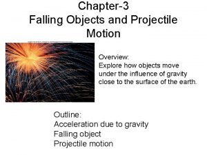 Chapter3 Falling Objects and Projectile Motion Overview Explore