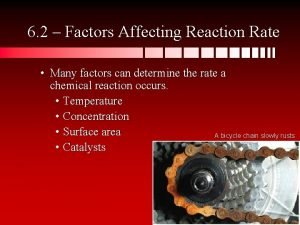 6 2 Factors Affecting Reaction Rate Many factors