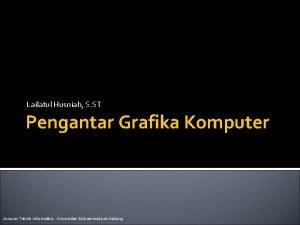 Lailatul Husniah S ST Pengantar Grafika Komputer Jurusan