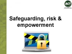 Safeguarding risk empowerment Overview Empowerment choice and safeguarding