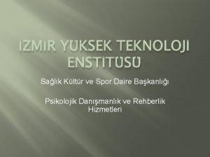 ZMR YKSEK TEKNOLOJ ENSTTS Salk Kltr ve Spor