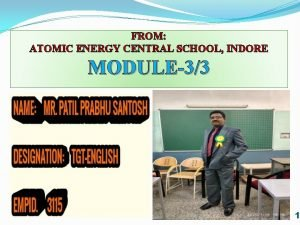 FROM ATOMIC ENERGY CENTRAL SCHOOL INDORE MODULE33 1