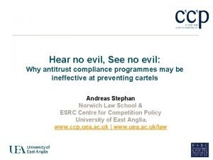 Hear no evil See no evil Why antitrust