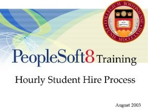 August 2003 Agenda Process Overview People Soft Human