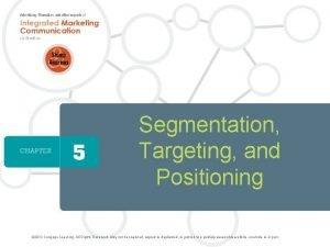 1 Segmentation Targeting and Positioning 2013 Cengage Learning