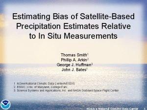 Estimating Bias of SatelliteBased Precipitation Estimates Relative to