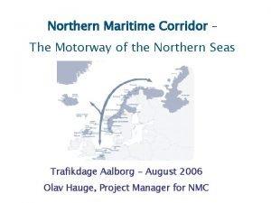 Northern Maritime Corridor The Motorway of the Northern