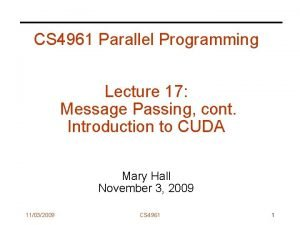 CS 4961 Parallel Programming Lecture 17 Message Passing