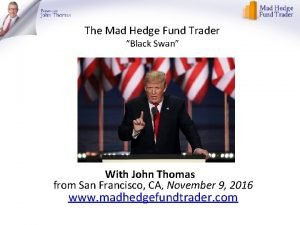 The Mad Hedge Fund Trader Black Swan With