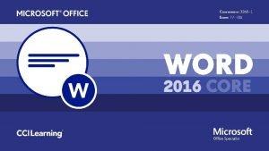 Microsoft Office Word 2016 Core Microsoft Office Word