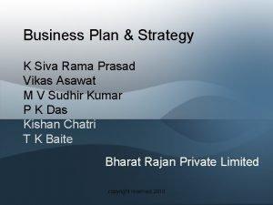 Business Plan Strategy K Siva Rama Prasad Vikas