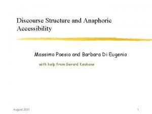 Discourse Structure and Anaphoric Accessibility Massimo Poesio and