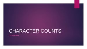 CHARACTER COUNTS CITIZENSHIP CITIZENSHIP Wear purple on Tuesdays