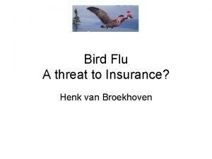 Bird Flu A threat to Insurance Henk van