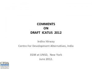 COMMENTS ON DRAFT ICATUS 2012 Indira Hirway Centre