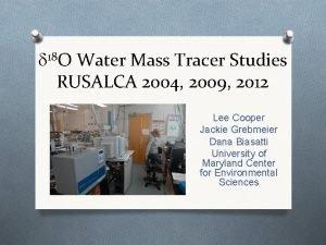 d 18 O Water Mass Tracer Studies RUSALCA