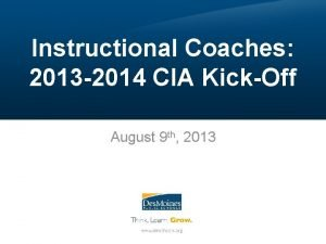 Instructional Coaches 2013 2014 CIA KickOff August 9