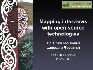 Mapping interviews with open source technologies Dr Chris