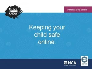 Keeping your child safe online Talk to your