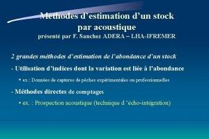 Mthodes destimation dun stock par acoustique prsent par