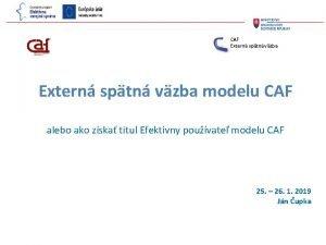 CAF Extern sptn vzba modelu CAF alebo ako