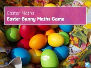 Easter Maths Easter Bunny Maths Game Learning Objective
