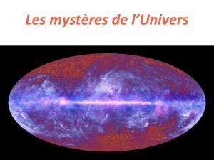 Les mystres de lUnivers Ltat de notre connaissance