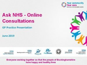 Ask NHS Online Consultations GP Practice Presentation June