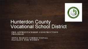 Hunterdon County Vocational School District PREAPPRENTICESHIP CONSTRUCTION PROGRAM