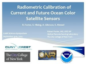 Radiometric Calibration of Current and Future Ocean Color