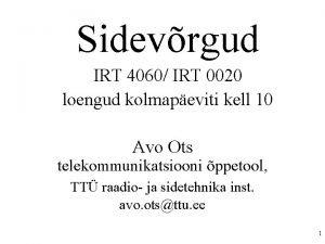Sidevrgud IRT 4060 IRT 0020 loengud kolmapeviti kell