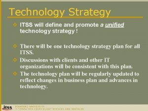 Technology Strategy v ITSS will define and promote