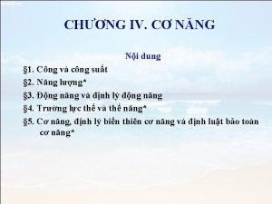 CHNG IV C NNG Ni dung 1 Cng