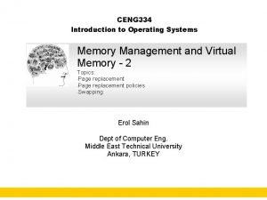 CENG 334 Introduction to Operating Systems Memory Management