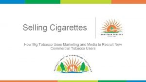 Selling Cigarettes How Big Tobacco Uses Marketing and