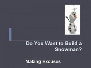 Do You Want to Build a Snowman Making