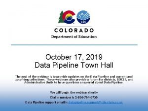 October 17 2019 Data Pipeline Town Hall The
