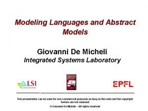 Modeling Languages and Abstract Models Giovanni De Micheli