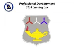 Professional Development 2018 Learning Lab Professional Development 2018