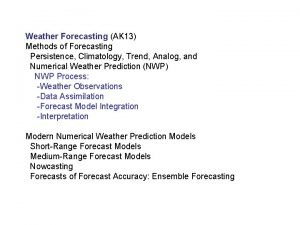 Weather Forecasting AK 13 Methods of Forecasting Persistence
