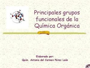 Principales grupos funcionales de la Qumica Orgnica Elaborado
