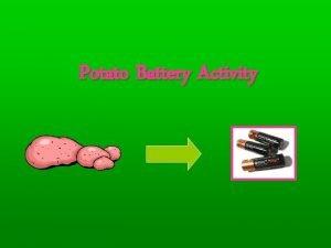 Potato Battery Activity Potato Battery Activity Part 1