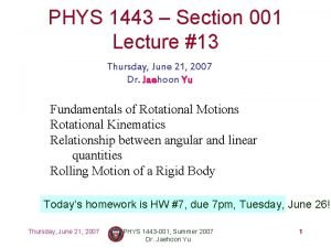 PHYS 1443 Section 001 Lecture 13 Thursday June